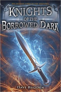 Knghts of the Borrowed Dark by Dave Rudden