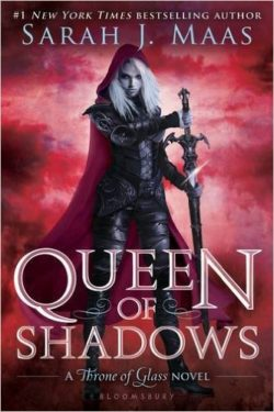 Queen of Shadows by Sarah J Maas, Throne of Glass Book 4