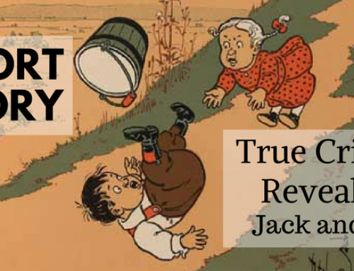 SHORT STORY – True Crimes Revealed: Jack and Jill.